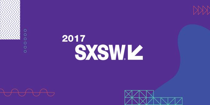 SXSW Interactive 2017 Trend Recap