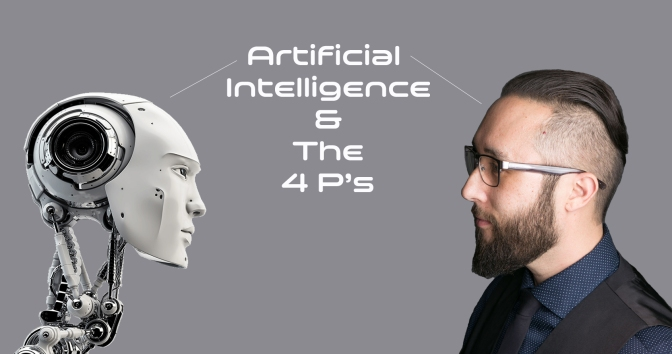Artificial Intelligence & The 4P's of Marketing